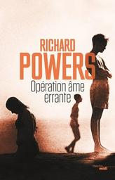 Opération âme errante / Richard Powers | Powers, Richard (1957-....). Auteur