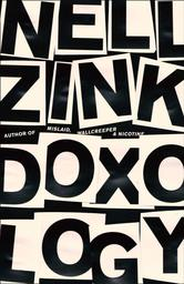 Doxology / Nell Zink | Zink, Nell. Auteur