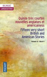 Fifteen very short British and American stories/Quinze nouvelles anglaises et américaines |