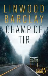 Champ de tir / Linwood Barclay | Barclay, Linwood. Auteur