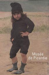 Musée de Picardie : collection guide / under the direction of Laure Dalon |