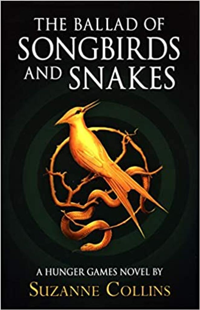 The Ballad of Songbirds and Snakes : A Hunger Games Novel / Suzanne Collins | Collins, Suzanne. Auteur
