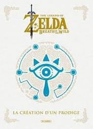The legend of Zelda : breath of the wild : la création d'un prodige / Nintendo | Nintendo Co.. Auteur