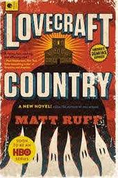 Lovecraft Country / Matt Ruff | Ruff, Matt. Auteur