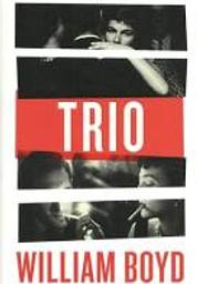 Trio / William Boyd | Boyd, William. Auteur