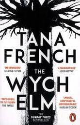 The Wych Elm / Tana French | French, Tana. Auteur