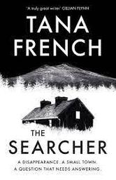 The Searcher / Tana French | French, Tana. Auteur