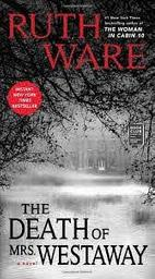 The Death of Mrs. Westaway / Ruth Ware | Ware, Ruth. Auteur