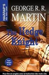 The Hedge Knight (Harrap's Yes You Can!) / George R. R. Martin | Martin, George R. R.. Auteur