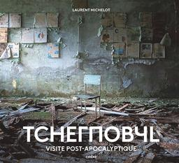 Tchernobyl : visite post-apocalyptique / Laurent Michelot | Michelot, Laurent. Auteur