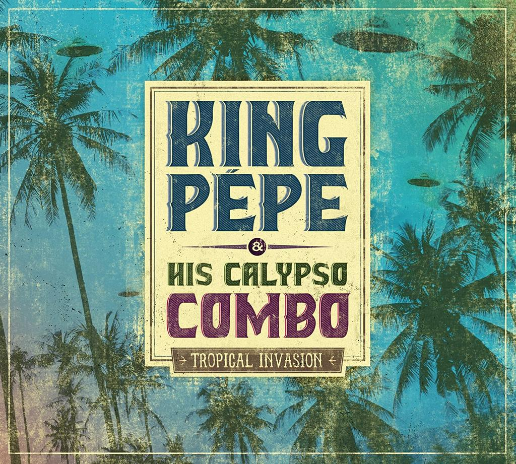 Tropical invasion / King Pepe & His Calypso Combo | King Pepe & His Calypso Combo. Interprète