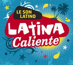 Latina caliente : le son latino |